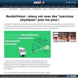 """RevitalVision : mieux voir avec des """"exercices physiques"""" pour les yeux ! - 22/11/17"""