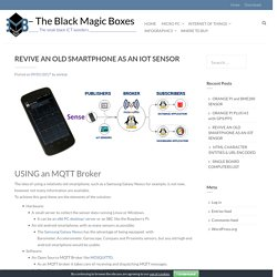 REVIVE AN OLD SMARTPHONE AS AN IOT SENSOR – — The Black Magic Boxes