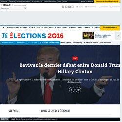 Revivez le dernier débat entre Donald Trump et Hillary Clinton