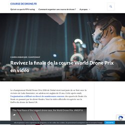 Revivez la finale de la course World Drone Prix en vidéo - Course de Drone.fr
