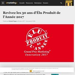 Revivez les 30 ans d'Élu Produit de l'Année 2017 - Retail