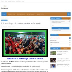 PSL reviving a cricket-insane nation to the world