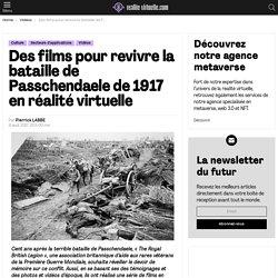 Des films VR pour revivre la bataille de Passchendaele de 1917