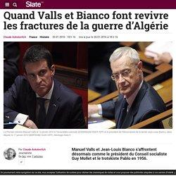 Quand Valls et Bianco font revivre les fractures de la guerre d'Algérie