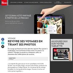 Revivre sesvoyages en triant sesphotos - La Presse+
