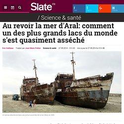 Au revoir la mer d'Aral: comment un des plus grands lacs du monde s'est quasiment asséché