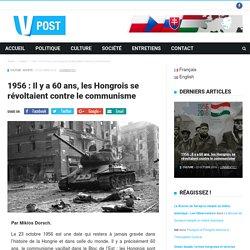 1956: Il y a 60 ans, les Hongrois se révoltaient contre le communisme