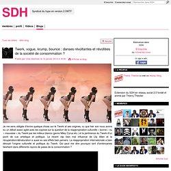 Twerk, vogue, krump, bounce : danses révoltantes et révoltées de la société de consommation ? - SDH