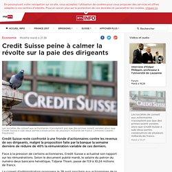 Credit Suisse peine à calmer la révolte sur la paie des dirigeants - rts.ch - Economie