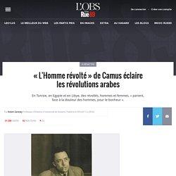 «L'Homme révolté» de Camus éclaire les révolutions arabes
