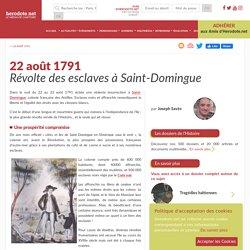 22 août 1791 - Révolte des esclaves à Saint-Domingue
