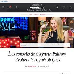 Les conseils de Gwyneth Paltrow révoltent les gynécologues