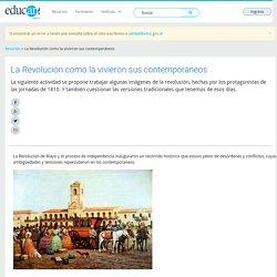 La Revolución como la vivieron sus contemporáneos - Educ.ar