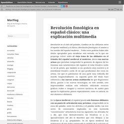 Revolución fonológica en español clásico: una explicación multimedia
