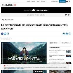 La revolución de las series vino de Francia: los muertos que viven