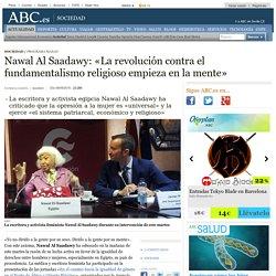 Nawal Al Saadawy: «La revolución contra el fundamentalismo religioso empieza en la mente»