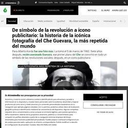 De símbolo de la revolución a icono publicitario: la historia de la icónica fotografía del Che Guevara, la más repetida del mundo