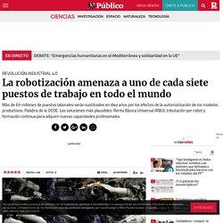 Revolución Industrial 4.0: La robotización amenaza a uno de cada siete puestos de trabajo en todo el mundo