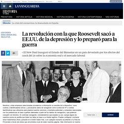 La revolución con la que Roosevelt sacó a EE.UU. de la depresión y lo preparó para la guerra