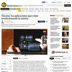 Tócame: las aplicaciones que están revolucionando la música – Ciencia y tecnología – Noticias, última hora, vídeos y fotos de Ciencia y tecnología en lainformacion