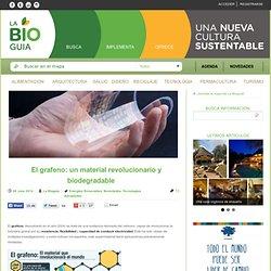 El grafeno: un material revolucionario y biodegradable
