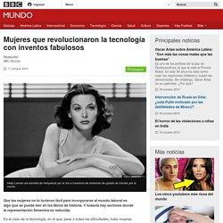 Mujeres que revolucionaron la tecnología con inventos fabulosos - BBC Mundo