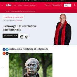 Esclavage : la révolution abolitionniste
