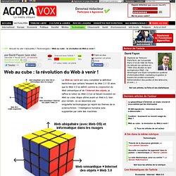 Web au cube : la révolution du Web à venir ! - AgoraVox le média
