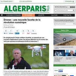 Drones : une nouvelle facette de la révolution numérique - AlgerParis Web