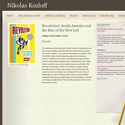 Revolution! South America and the Rise of the New Left - Nikolas Kozloff
