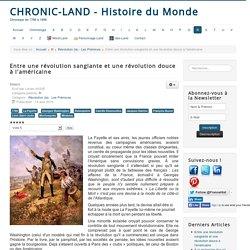 Chronic-land - Histoire du Monde - Entre une révolution sanglante et une révolution douce à l'américaine