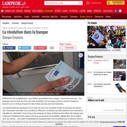 La révolution dans la banque - 10/03/2017 - ladepeche.fr