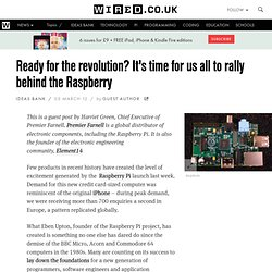 Ready for the revolution? It's time for us all to rally behind the Raspberry