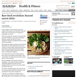 Raw-food revolution: beyond carrot sticks