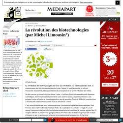 La révolution des biotechnologies (par Michel Limousin)