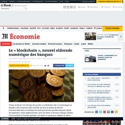 La révolution «blockchain», legs du Bitcoin en version séduction