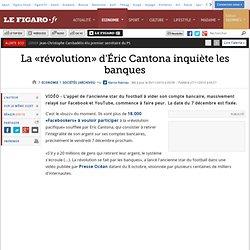 Sociétés : La «révolution» d'Éric Cantona inquiète les banques