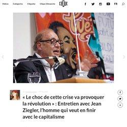 """""""Le choc de cette crise va provoquer la révolution"""" : Entretien avec Jean Ziegler, l'homme qui veut en finir avec le capitalisme"""