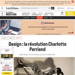 Design: la révolution Charlotte Perriand, Les Echos Week-end