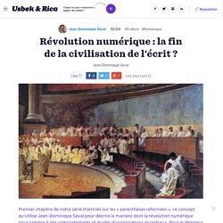 Révolution numérique : la fin de la civilisation de l'écrit ?
