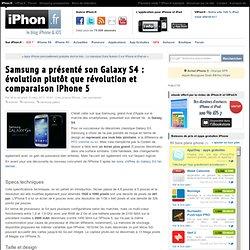 Samsung a présenté son Galaxy S4 : évolution plutôt que révolution et comparaison iPhone 5