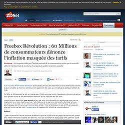 """Freebox Révolution : """"60 Millions de Consommateurs"""" dénonce """"l'inflation masquée"""" des tarifs"""