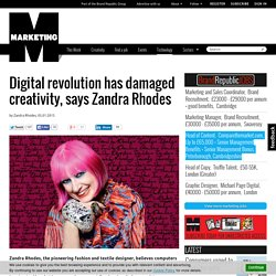 Inspiration - Digital revolution has damaged creativity, says Zandra Rhodes