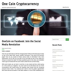 OneCoin On Facebook: Join The Social Media Revolution