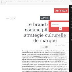 Le brand content comme pilier de la stratégie culturelle de marque - Revolution 9