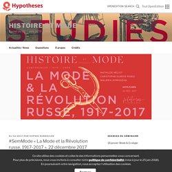 #SemMode «La Mode et la Révolution russe, 1917-2017», 22 décembre 2017 – Histoire et Mode