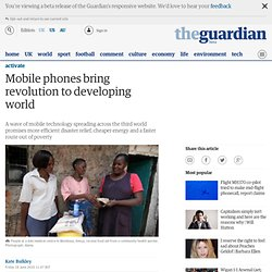 Mobile phones bring revolution to developing world