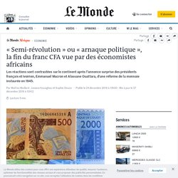«Semi-révolution» ou «arnaque politique», la fin du franc CFA vue par des économistes africains
