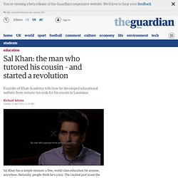 Sal Khan: the man who tutored his cousin – and started a revolution