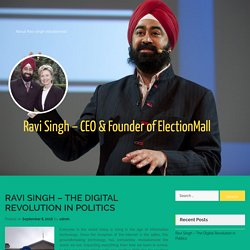 Ravi Singh – The Digital Revolution in Politics